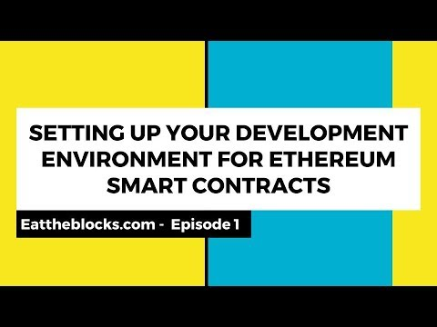 Setting Up Your Development Environment For Ethereum Smart Contracts |...